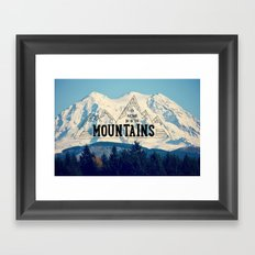 I'd Rather be in the Mountains Framed Art Print