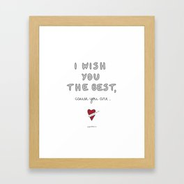 I wish you the best Framed Art Print