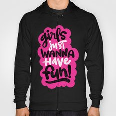 GIRLS JUST WANNA HAVE FUN Hoody