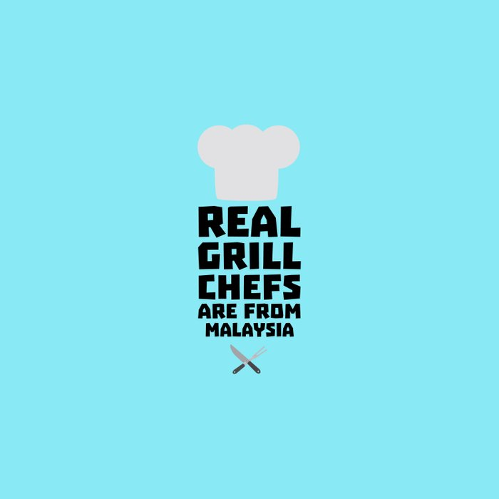 Real Grill Chefs are from Malaysia T-Shirt D8q2q Duvet Cover