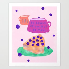 Be Brave Be Unique Be You Blueberry Cake Teatime Illustration Art Print