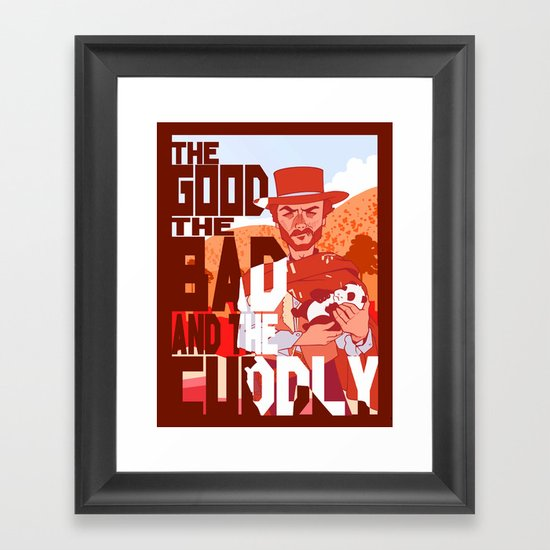 The Good, The Bad, and the Cuddly Framed Art Print