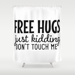 Free Hugs Funny Social Distancing Humor Shower Curtain