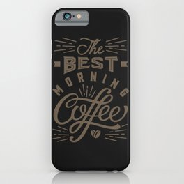 Best Morning Coffee iPhone Case