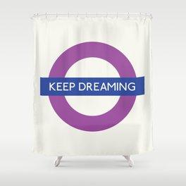 Keep Dreaming   TFL Shower Curtain