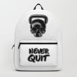 Never Quit / Show your work ethic Backpack