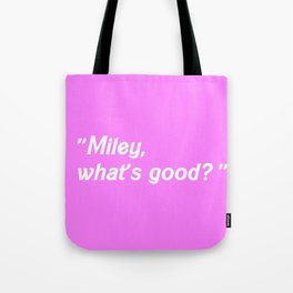MILEY WHAT'S GOOD? Tote Bag