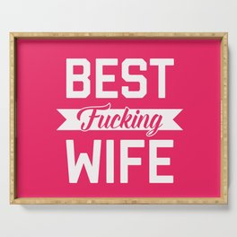 Best Fucking Wife, Funny Quote Serving Tray