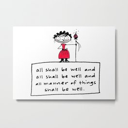 all shall be well Metal Print