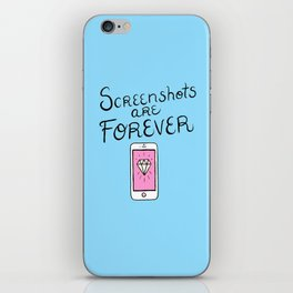 Screenshots Are Forever iPhone Skin