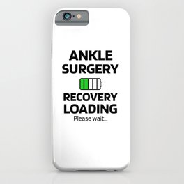 Ankle Surgery Recovery   Ankle Reconstruction iPhone Case