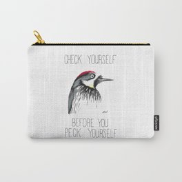 Check Yourself Before You Peck Yourself (Acorn Woodpecker) Carry-All Pouch