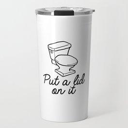 Put A Lid On It Burlap Print | Bathroom Travel Mug