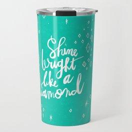 Shine Bright Like A Diamond - Green Travel Mug