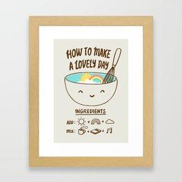 How to make a lovely day Framed Art Print