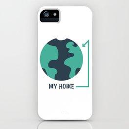 Earth is My Home #society6 #decor #buyart #artprint iPhone Case
