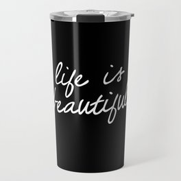 Life is Beautiful black and white contemporary minimalism typography design home wall decor bedroom Travel Mug