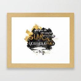 You have me Framed Art Print