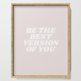 be the best version of you Serving Tray