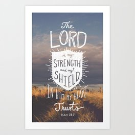 Psalm 28:7 Art Print