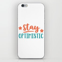 Stay Optimistic iPhone Skin