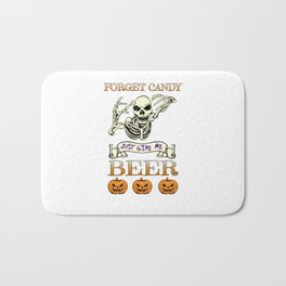 Halloween Costume Forget Candy Just Give Me Beer Gift Bath Mat