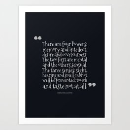 There are four Powers,memory and intellect, desire and covetousness. Art Print