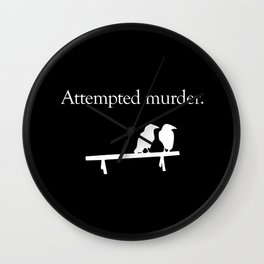 Attempted Murder (white design) Wall Clock