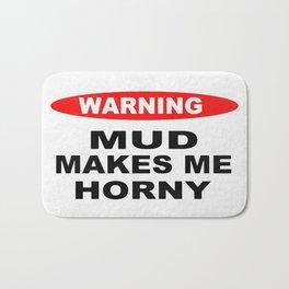 Mud Makes Me Horny Bath Mat