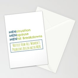 Menstruation Menopause Mental Breakdowns Notice How All Of Womens Problems Begin With Men Stationery Cards