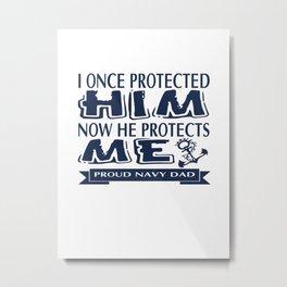 Proud Military Parent Navy Dad Metal Print