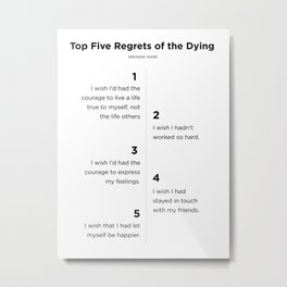 Top Five Regrets of the Dying 2 Metal Print