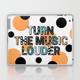 TURN THE MUSIC LOUDER Laptop & iPad Skin
