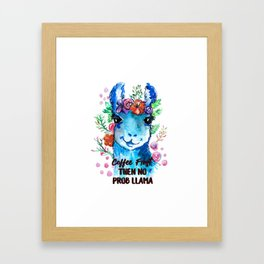 Coffee First Then No Prob Llama Framed Art Print