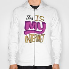 This is MY Internet! Hoody