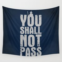 lotr Wall Tapestries featuring You shall not pass  by Nxolab