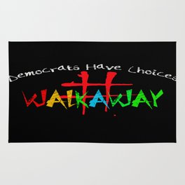 #Walkaway Movement Democrats Have A Choice Rug