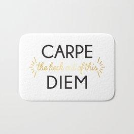 Carpe (the heck out of this) Diem Bath Mat