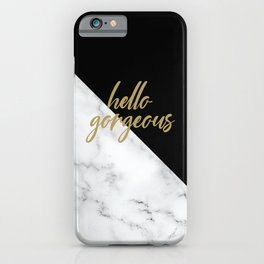 Hello Gorgeous, Meme, Marble and Black iPhone Case