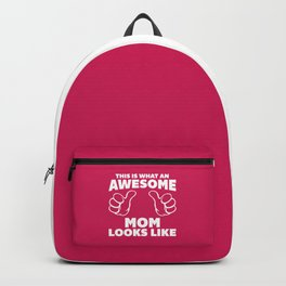 Awesome Mom Looks Like Quote Backpack