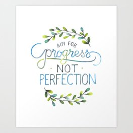 Aim for progress not perfection Art Print