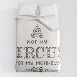 Not my Circus, Not my Monkeys Duvet Cover