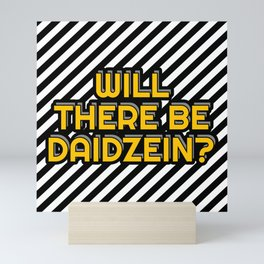 Will there be Daidzein? Mini Art Print