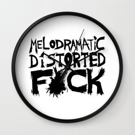 Melodramatic Distorted Fuck Wall Clock