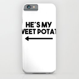 Hes My Sweet Potato Saying Funny Eating girls iPhone Case