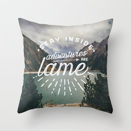 Adventures Are Lame Throw Pillow