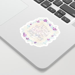 I Can Do All Things - Philippians 4:13 Sticker