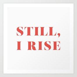 "Maya Angelou / ""Still, I Rise"" Art Print"