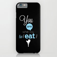 You are what you twEAT iPhone 6s Slim Case