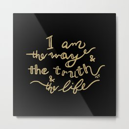 I am the Way - John 14:6 Metal Print
